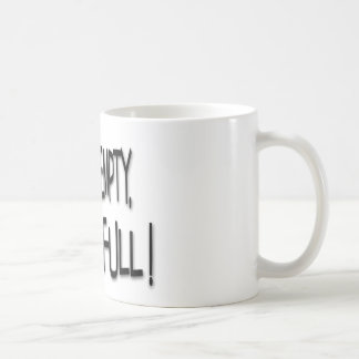 My Nest Is Empty, But My Life Is Full! Coffee Mug