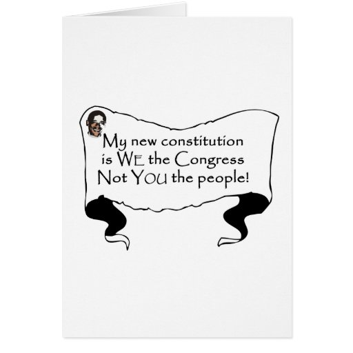 My new constitution is we the congress not you the card