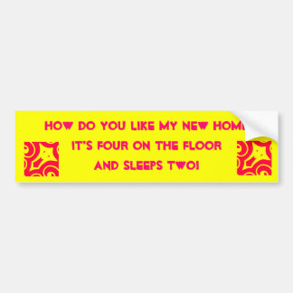My New Home Bumper Stickers