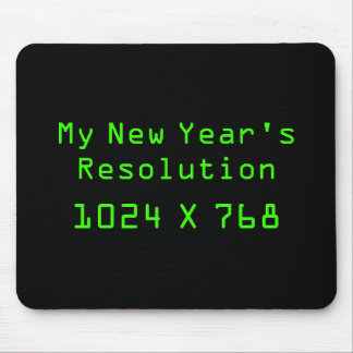 My New Year's Resolution - 1024 X 768 Mouse Pad