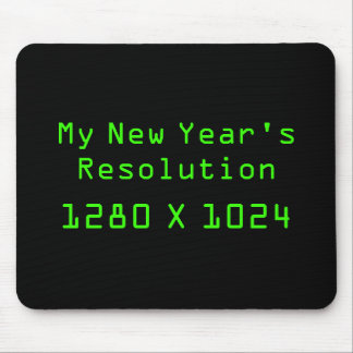 My New Year's Resolution - 1280 X 1024 Mouse Pads