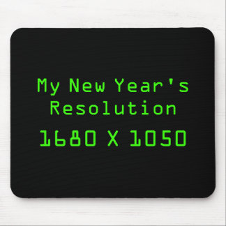 My New Year's Resolution - 1680 X 1050 Mouse Pad