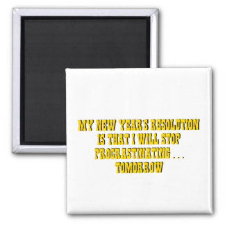 My New Year's Resolution Stop Procrastinating... 2 Inch Square Magnet