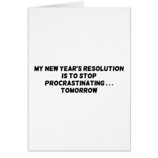 My New Year's Resolution Stop Procrastinating... Card