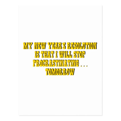 My New Year's Resolution Stop Procrastinating... Post Card