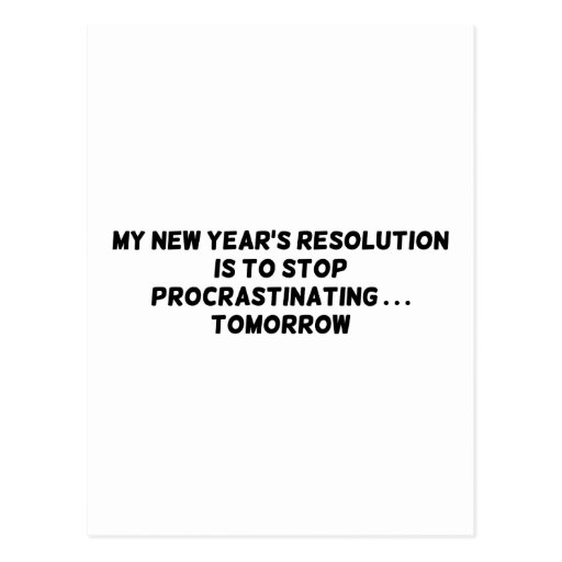 My New Year's Resolution Stop Procrastinating... Post Cards