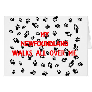 my newfie walks on me.png card