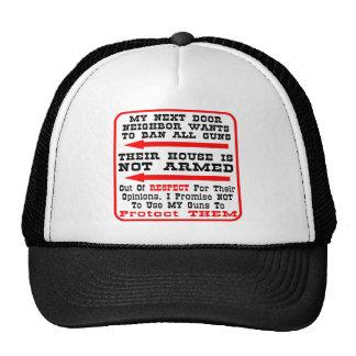 My Next Door Neighbor Wants To Ban All Guns Trucker Hat