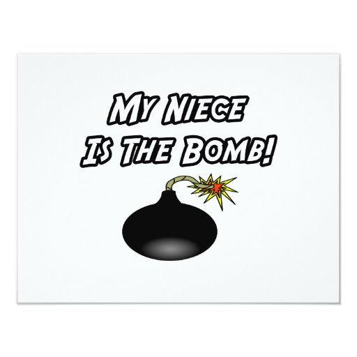My Niece Is The Bomb 4.25x5.5 Paper Invitation Card