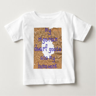 My Nigerian Dwarf Goats Ate My Homework Baby T-Shirt