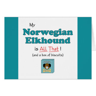 My Norwegian Elkhound is All That! Card