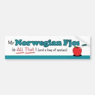 My Norwegian Fjord is All That! Funny Horse Bumper Sticker