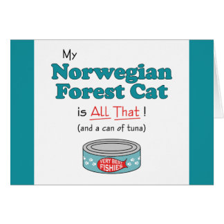 My Norwegian Forest Cat is All That! Funny Kitty Card