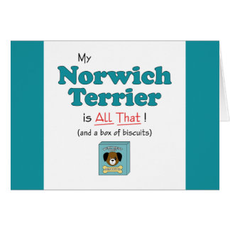My Norwich Terrier is All That! Card