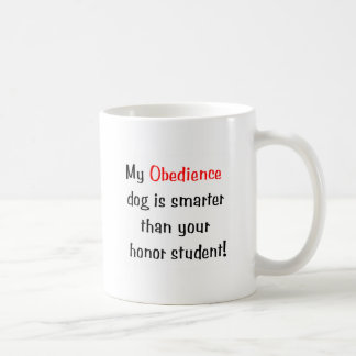 My Obedience Dog is Smarter... Coffee Mug