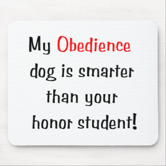 My Obedience Dog is Smarter... Mouse Pad