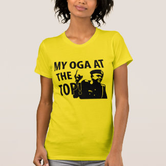 My Oga at the top T-shirts