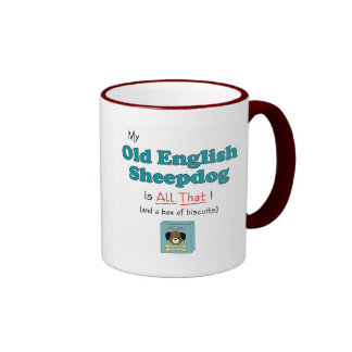 My Old English Sheepdog is All That! Ringer Coffee Mug