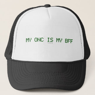 MY ONC IS MY BFF TRUCKER HAT