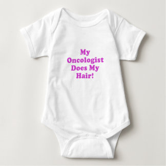 My Oncologist Does My Hair Baby Bodysuit