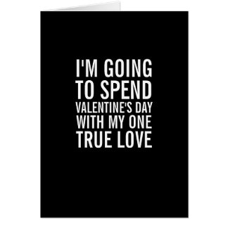 My One True Love Funny Valentine s Day Card