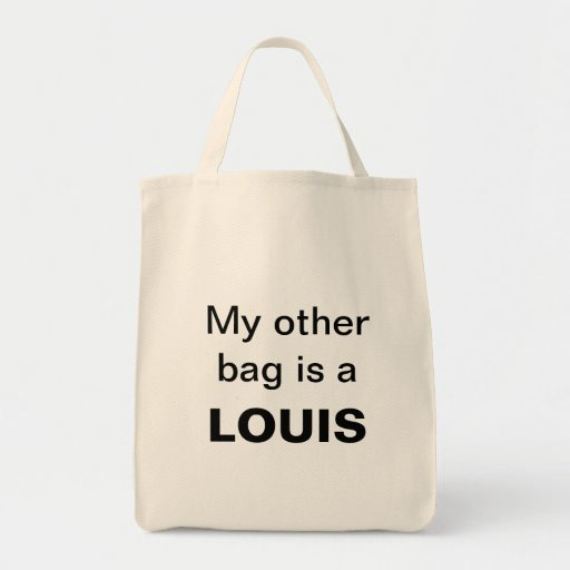 My other bag is a LOUIS!