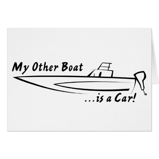 My Other Boat is a Car! Card