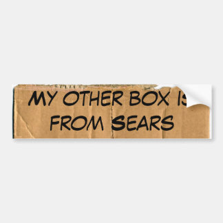 My other box is from Sears Car Bumper Sticker