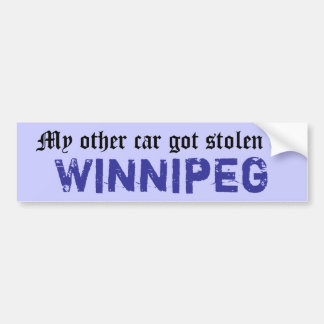 My other car got stolen in Winnipeg Bumper Sticker