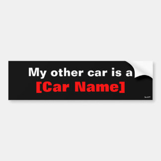 My other car is a... (Black) Bumper Sticker