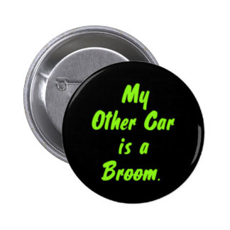 My Other Car is a Broom. Pinback Buttons
