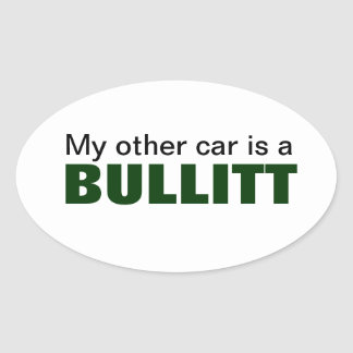 my other car is a bullitt oval oval sticker