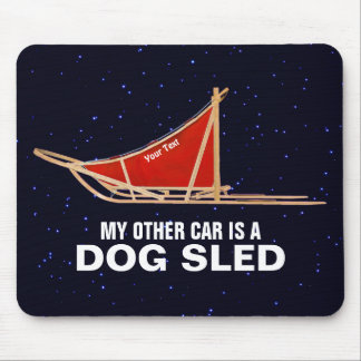 My Other Car Is A Dog Sled Mouse Pad