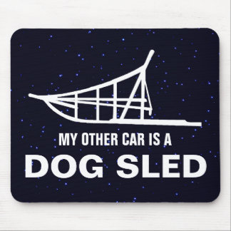 My Other Car Is A Dogsled Mouse Pad