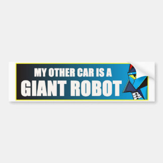 My Other Car Is A Giant Robot Bumper Sticker