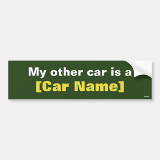 My other car is a... (Green) Bumper Sticker