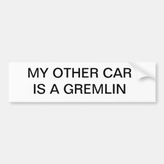 MY OTHER CAR IS A GREMLIN BUMPER STICKER