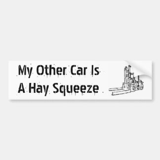 My Other Car Is A Hay Squeeze Car Bumper Sticker