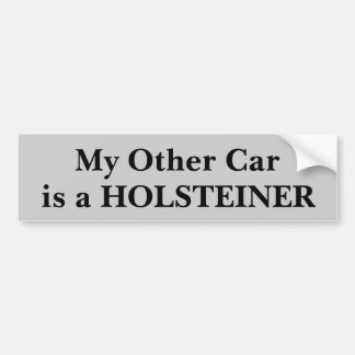 My Other Car Is A Holsteiner Bumper Sticker