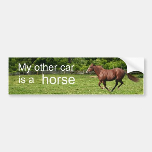 My other car is a horse bumper stickers