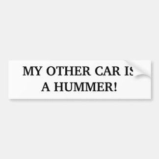 MY OTHER CAR IS A HUMMER! CAR BUMPER STICKER