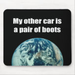 My other car is a pair of boots mouse pad