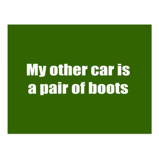 My other car is a pair of boots postcard