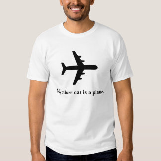 My other car is a plane. tee shirt