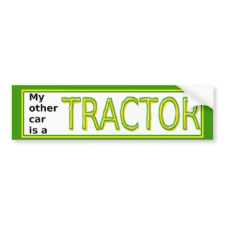 My other car is a Tractor bumper sticker