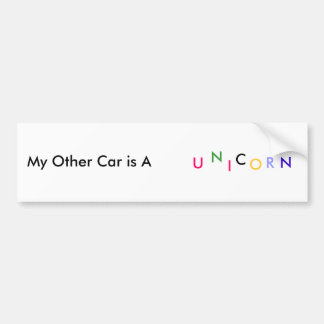 My Other Car is A, U, N, I, C, O, R, N Bumper Sticker