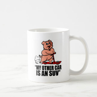 """My Other Car Is an SUV"" Coffee Mug"