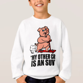 """My Other Car Is an SUV"" Sweatshirt"