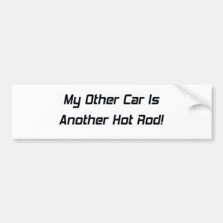 My Other Car Is Another Hot Rod By Gear4gearheads Bumper Sticker