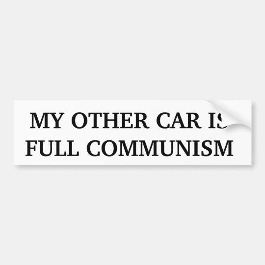 My other car is full communism bumper sticker